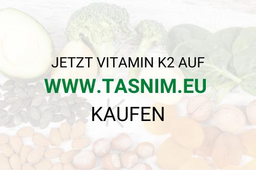 Vitamin K2 auf www.tasnim.eu kaufen